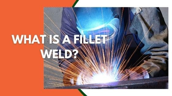What Is A Fillet Weld?